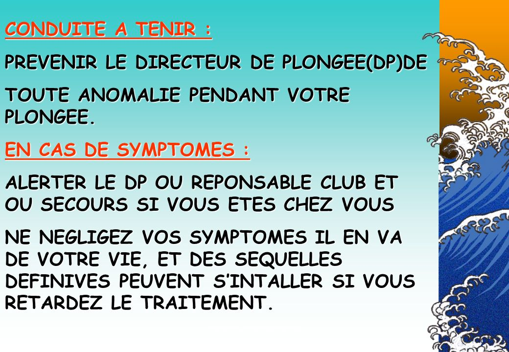 PREVENIR LE DIRECTEUR DE PLONGEE(DP)DE