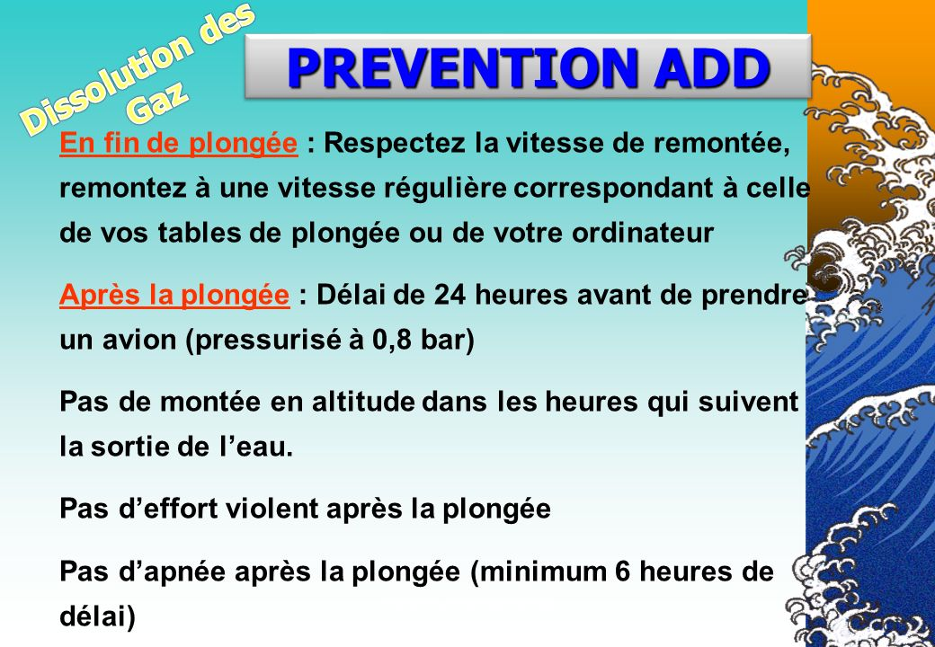 PREVENTION ADD Dissolution des Gaz