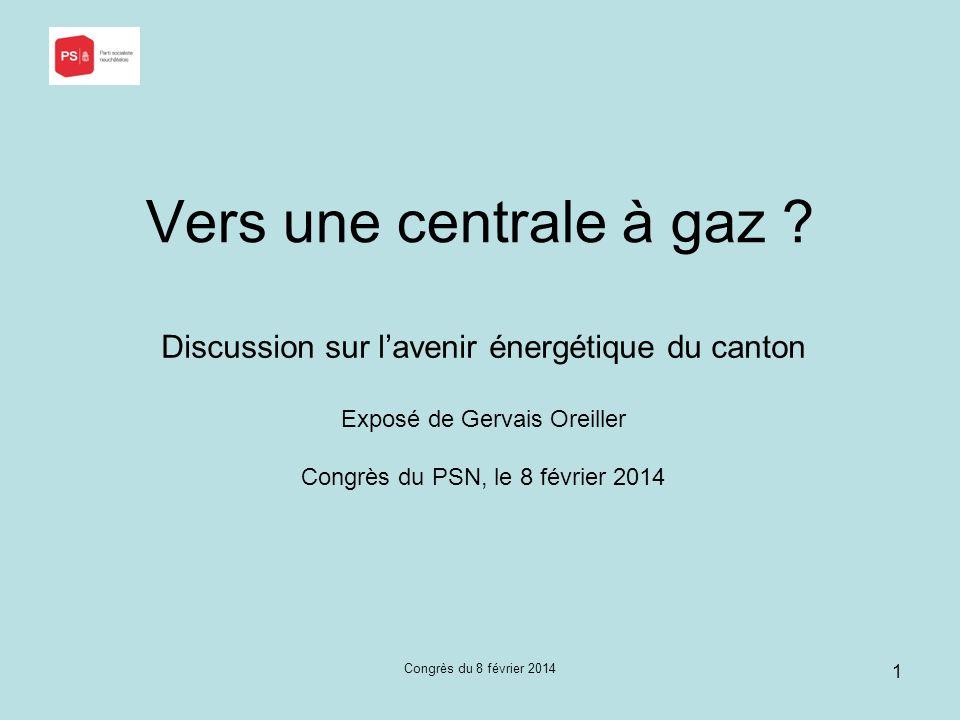 Vers une centrale à gaz Discussion sur l'avenir énergétique du canton. Exposé de Gervais Oreiller.