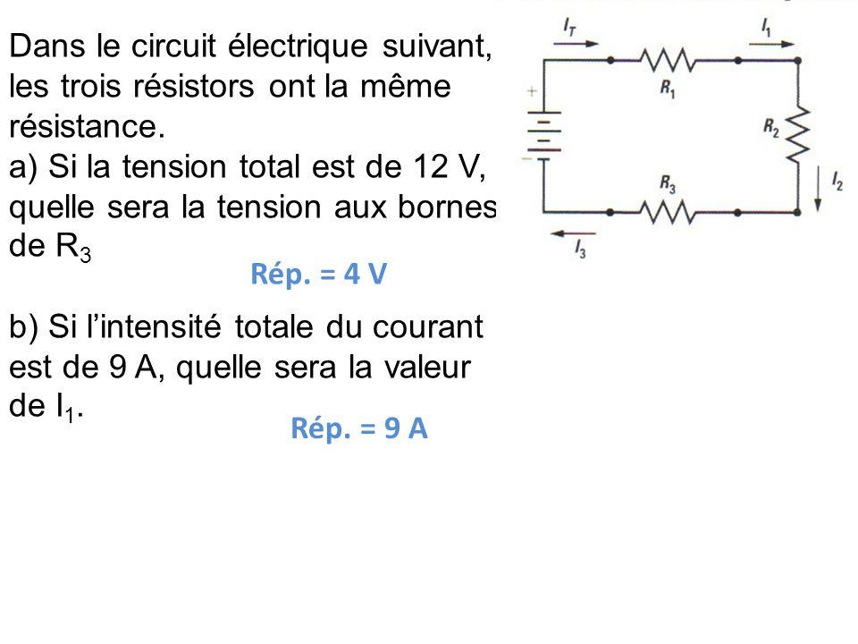 Dans le circuit électrique suivant, les trois résistors ont la même résistance.
