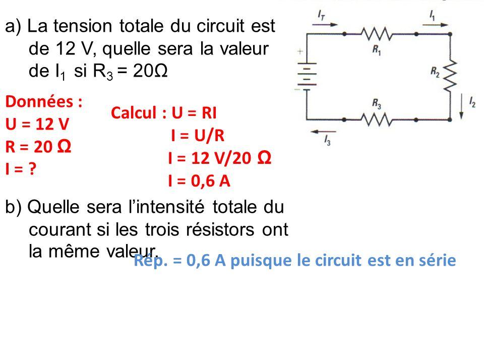 a) La tension totale du circuit est de 12 V, quelle sera la valeur de I1 si R3 = 20Ω