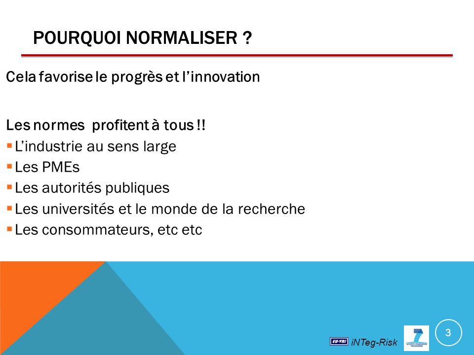 POURQUOI NORMALISER Cela favorise le progrès et l'innovation