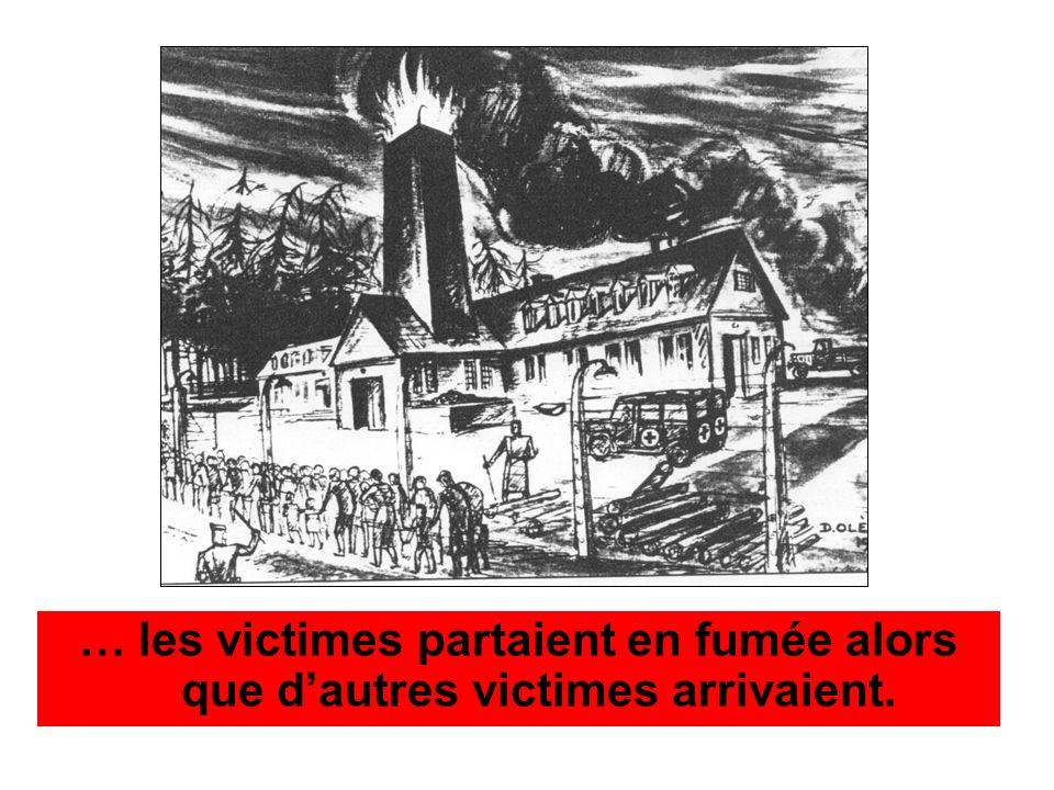 … les victimes partaient en fumée alors que d'autres victimes arrivaient.