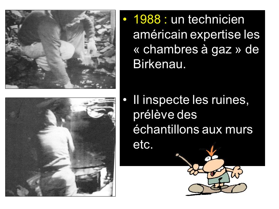 1988 : un technicien américain expertise les « chambres à gaz » de Birkenau.
