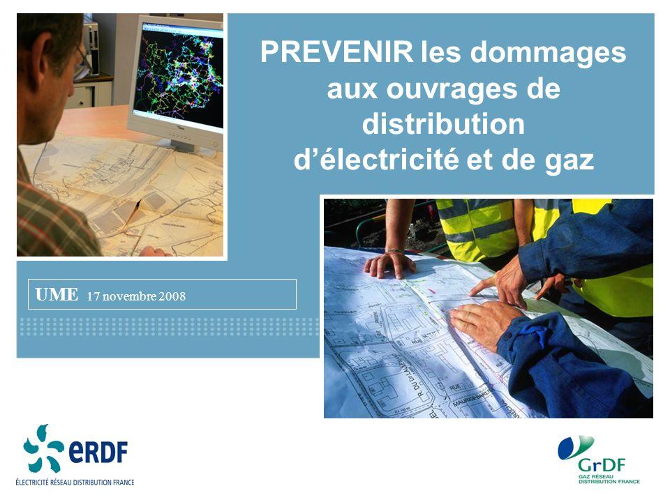 PREVENIR les dommages aux ouvrages de distribution d'électricité et de gaz