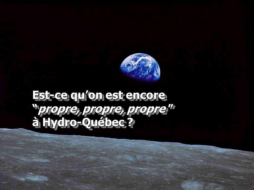 Est-ce qu'on est encore propre, propre, propre à Hydro-Québec