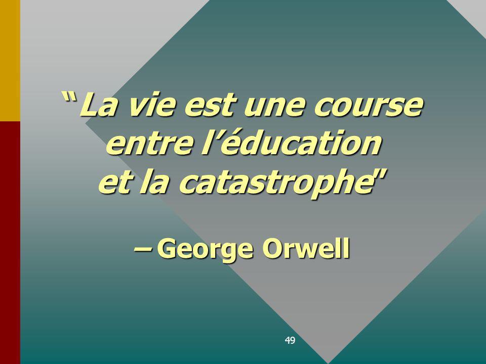La vie est une course entre l'éducation et la catastrophe
