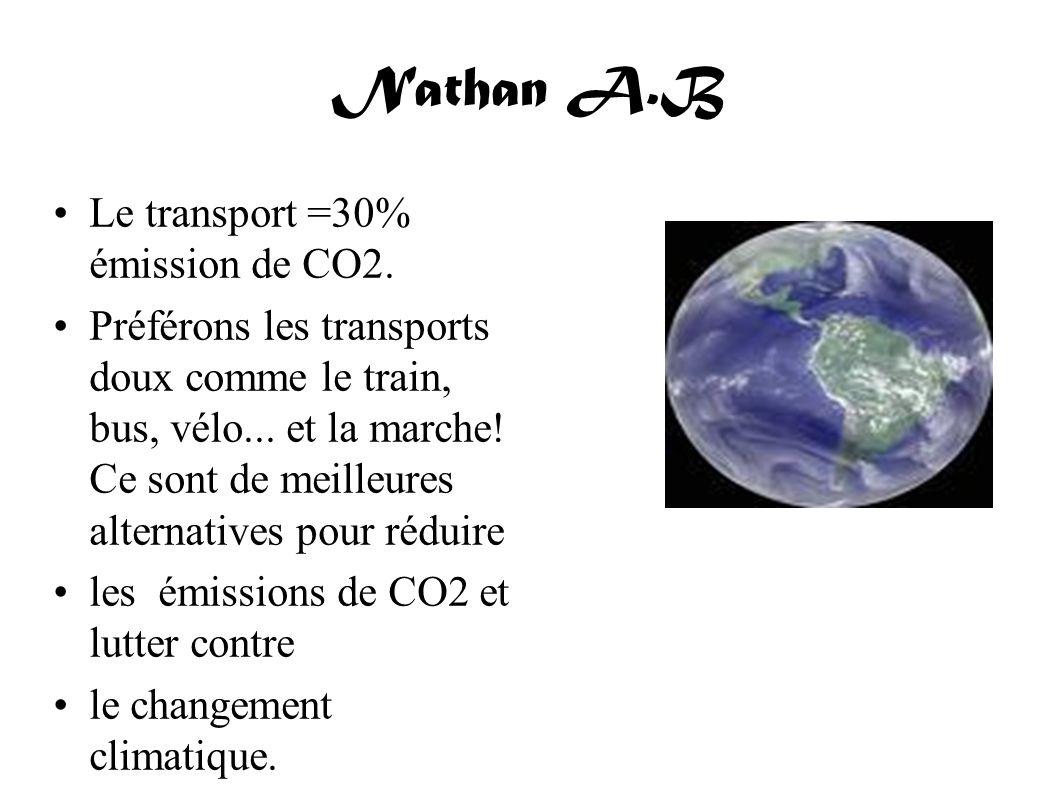 Nathan A.B Le transport =30% émission de CO2.