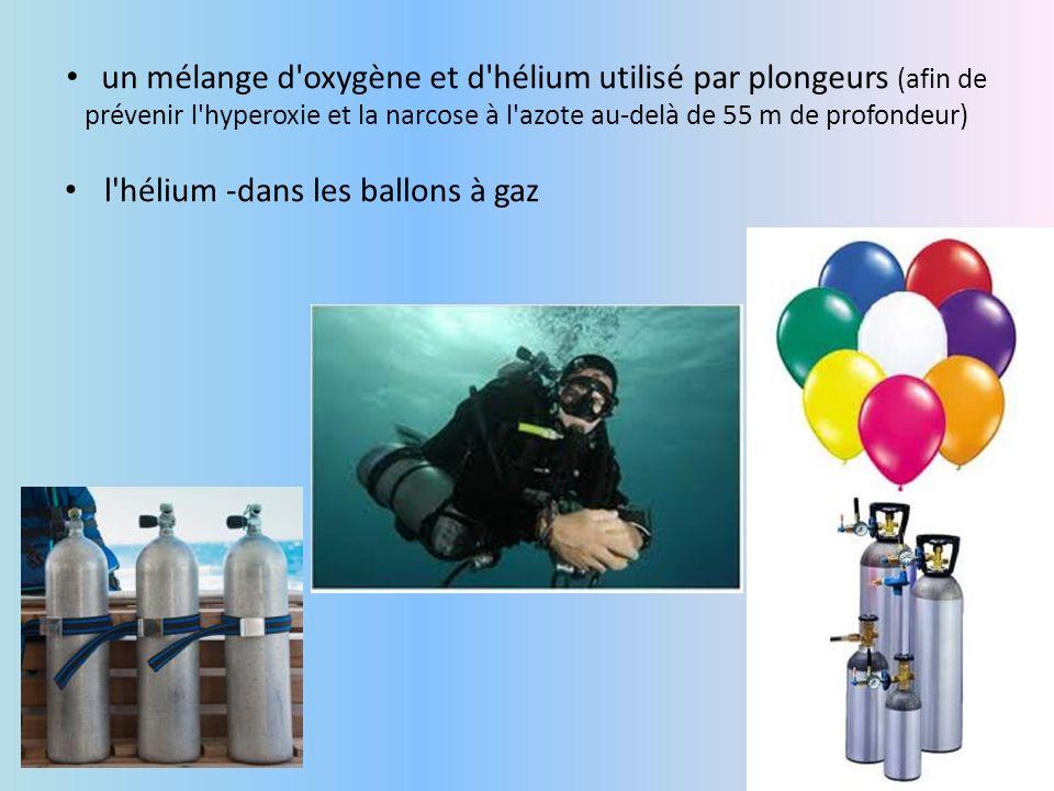 un mélange d oxygène et d hélium utilisé par plongeurs (afin de prévenir l hyperoxie et la narcose à l azote au-delà de 55 m de profondeur)