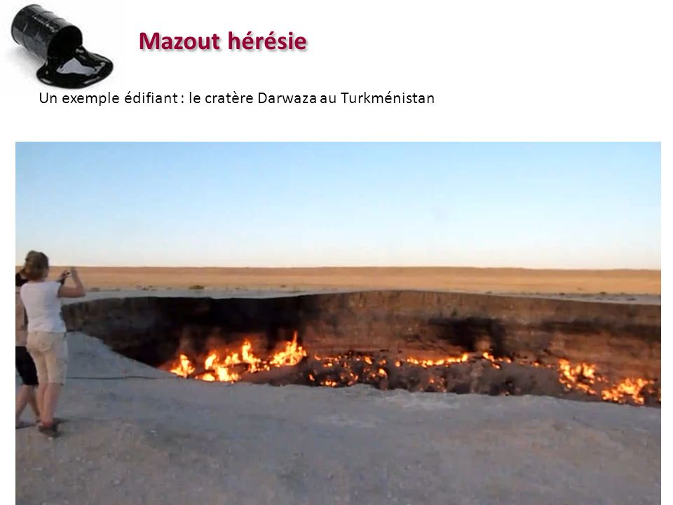 Mazout hérésie Un exemple édifiant : le cratère Darwaza au Turkménistan