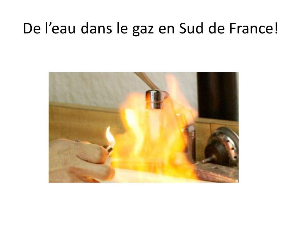 De l'eau dans le gaz en Sud de France!