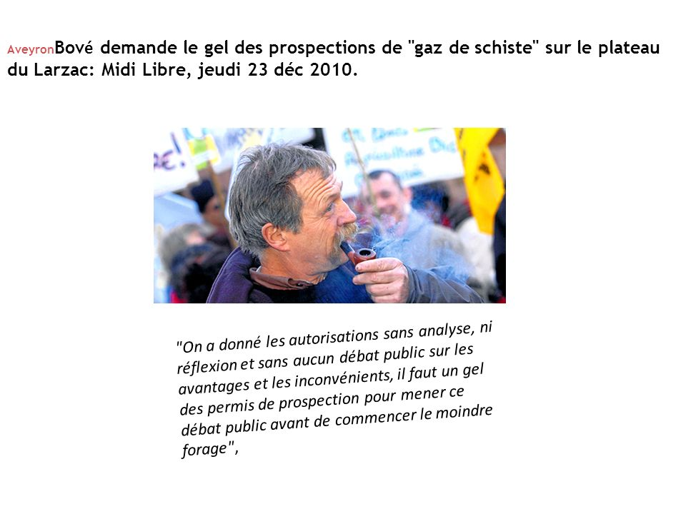 AveyronBové demande le gel des prospections de gaz de schiste sur le plateau du Larzac: Midi Libre, jeudi 23 déc 2010.