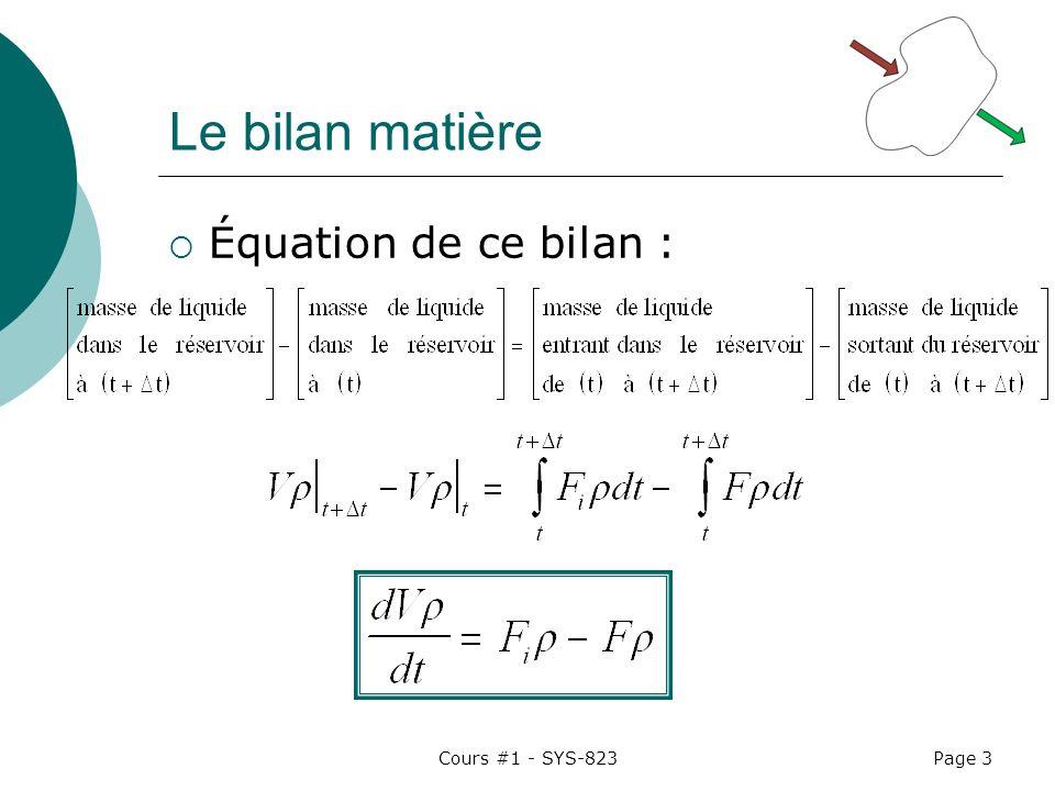 Le bilan matière Équation de ce bilan : Cours #1 - SYS-823