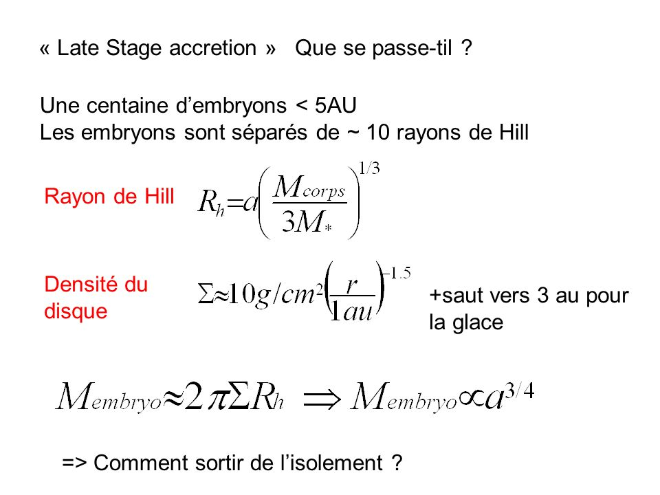« Late Stage accretion » Que se passe-til