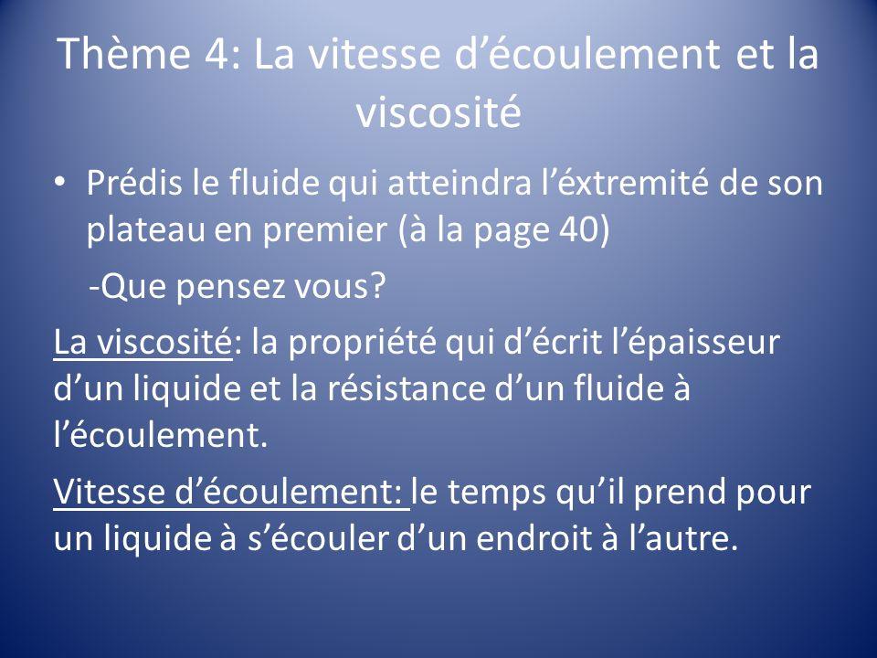 Thème 4: La vitesse d'écoulement et la viscosité