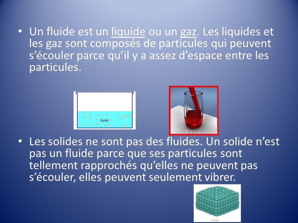 Un fluide est un liquide ou un gaz