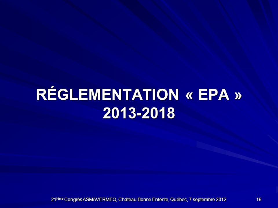 RÉGLEMENTATION « EPA » 2013-2018
