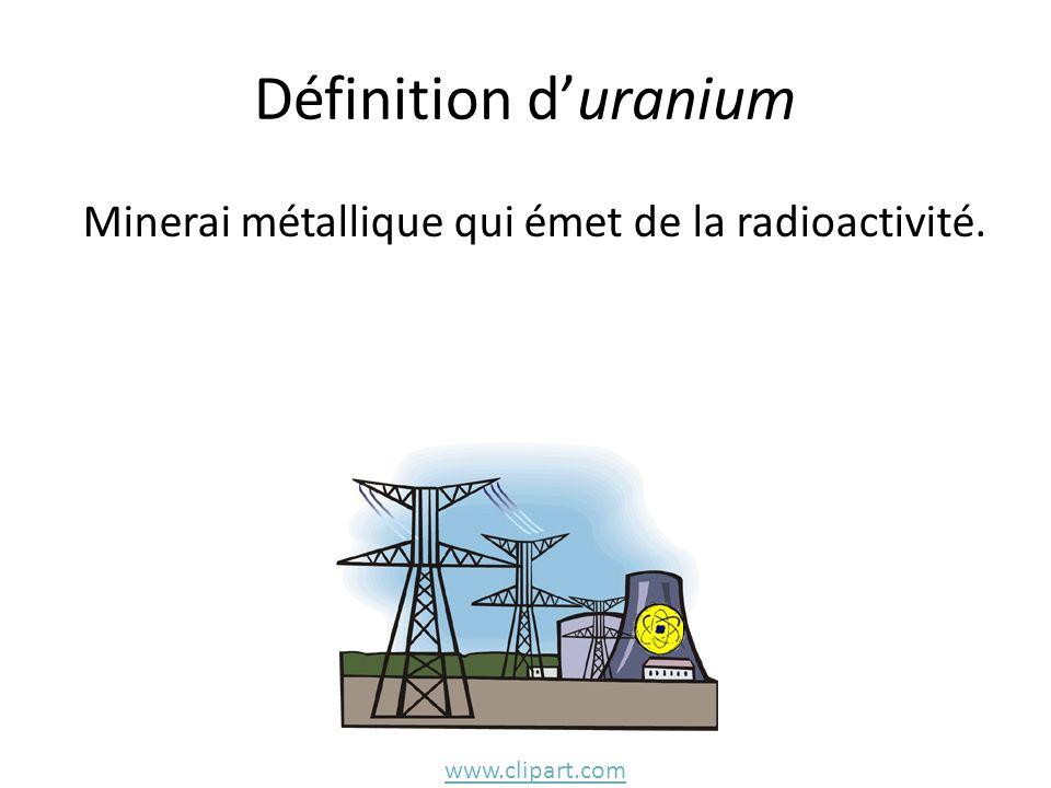 Minerai métallique qui émet de la radioactivité.
