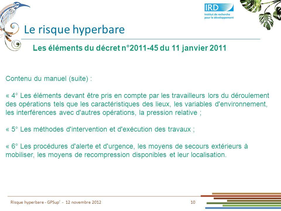 Le risque hyperbare Les éléments du décret n°2011-45 du 11 janvier 2011. Contenu du manuel (suite) :