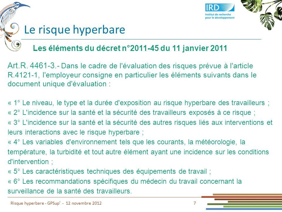 Le risque hyperbare Les éléments du décret n°2011-45 du 11 janvier 2011.