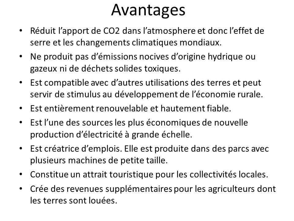 AvantagesRéduit l'apport de CO2 dans l'atmosphere et donc l'effet de serre et les changements climatiques mondiaux.