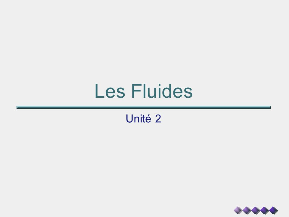 Les Fluides Unité 2