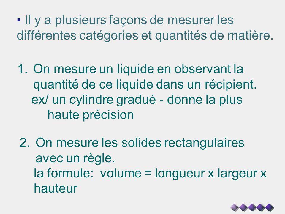 Il y a plusieurs façons de mesurer les différentes catégories et quantités de matière.