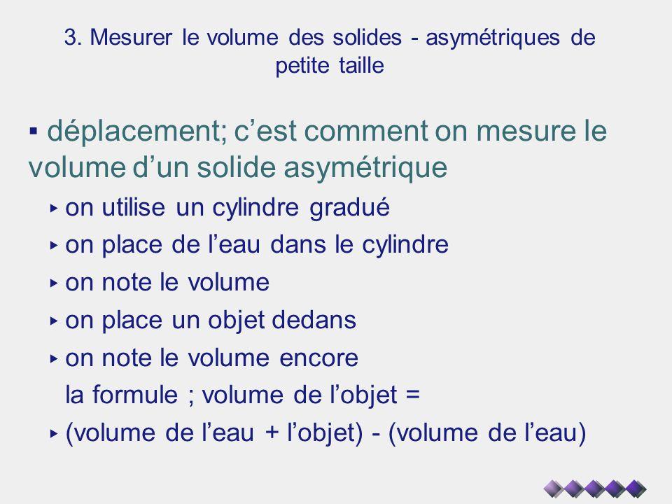 3. Mesurer le volume des solides - asymétriques de petite taille