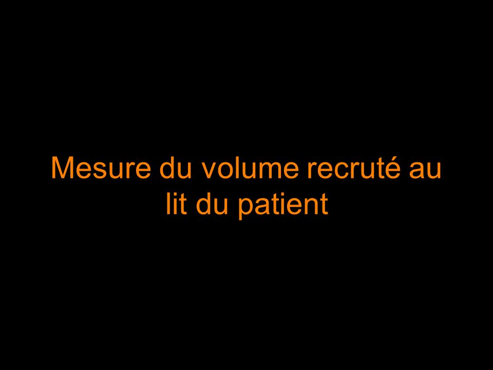 Mesure du volume recruté au lit du patient