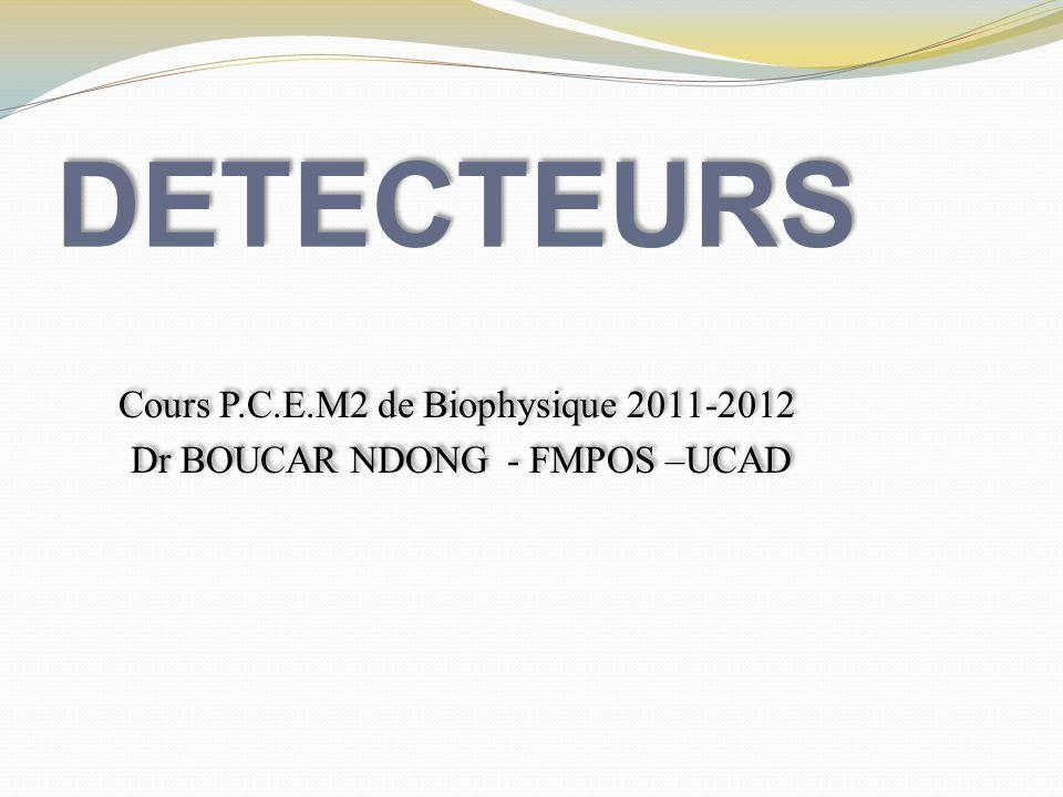 Cours P.C.E.M2 de Biophysique 2011-2012 Dr BOUCAR NDONG - FMPOS –UCAD