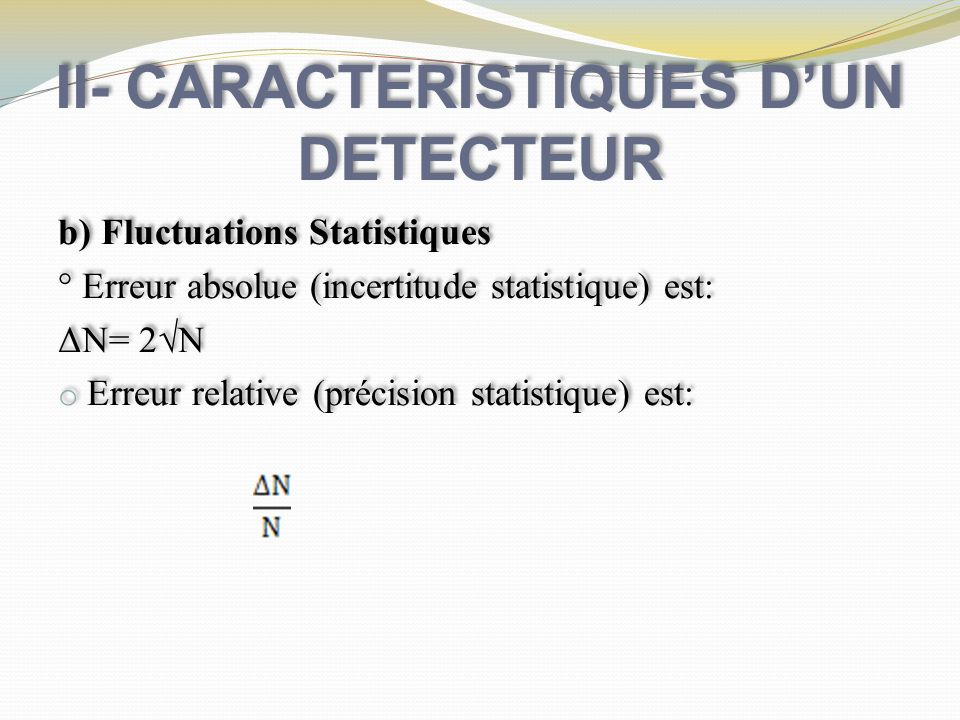 II- CARACTERISTIQUES D'UN DETECTEUR