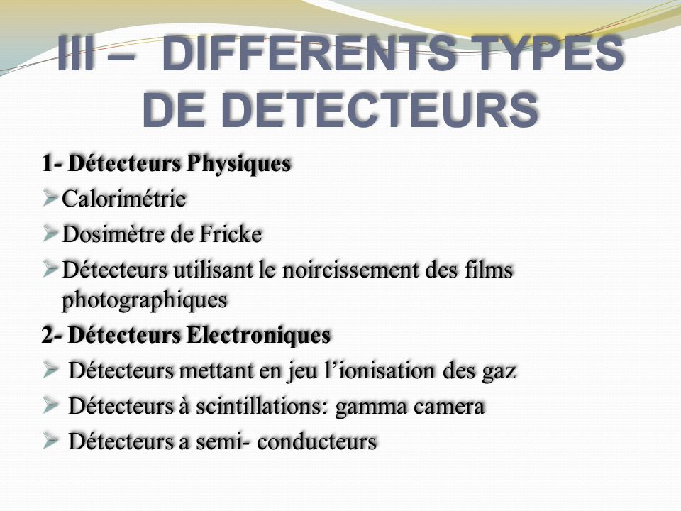 III – DIFFERENTS TYPES DE DETECTEURS