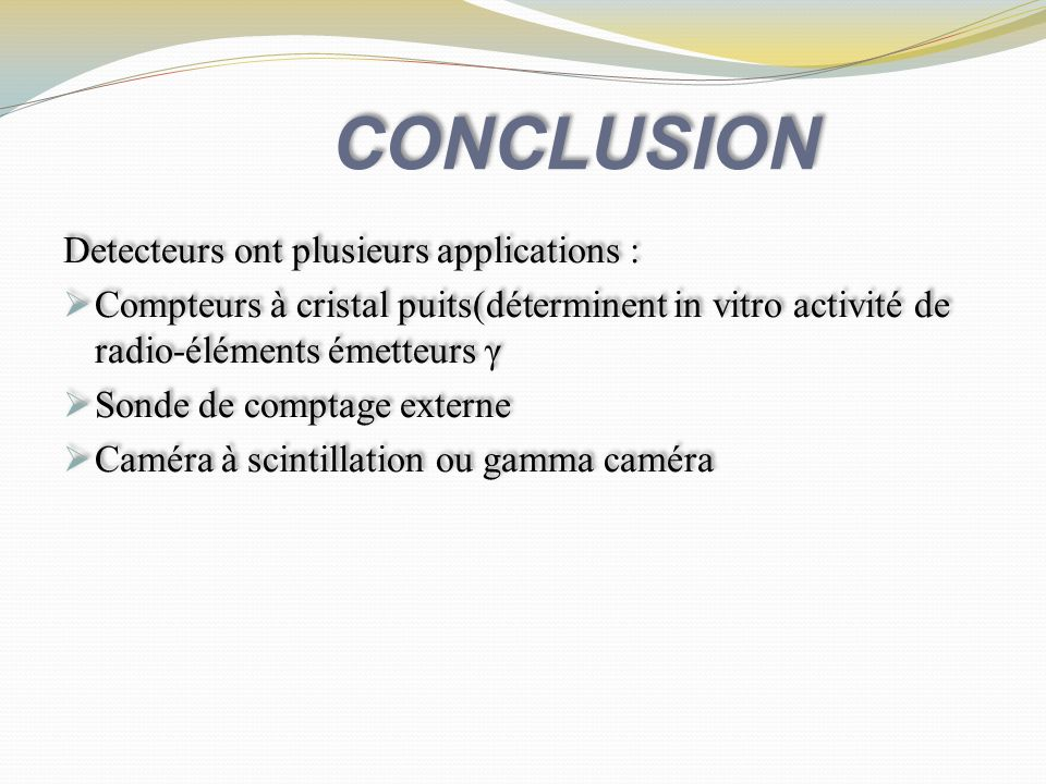 CONCLUSION Detecteurs ont plusieurs applications :
