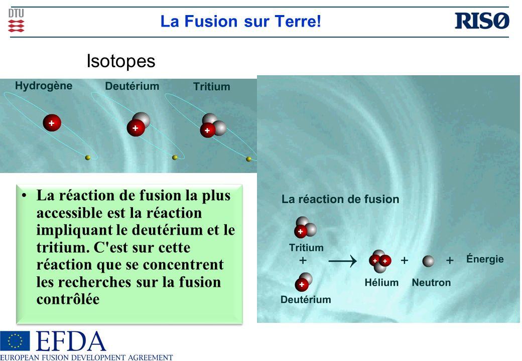 Isotopes La Fusion sur Terre!