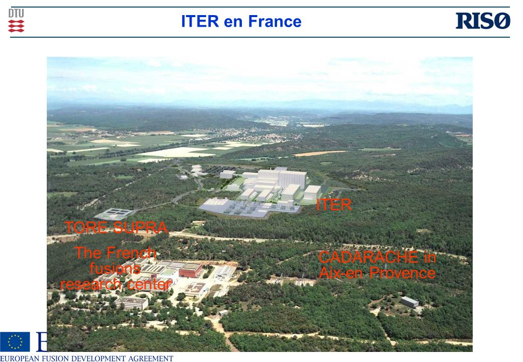 ITER en France ITER TORE SUPRA The French fusions research center