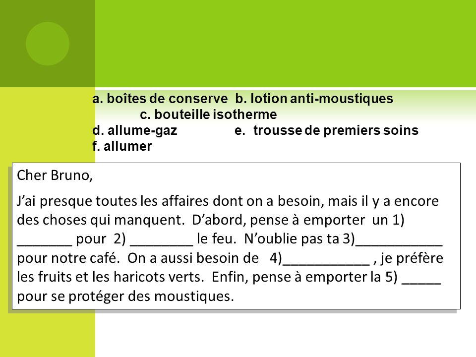a. boîtes de conserve b. lotion anti-moustiques