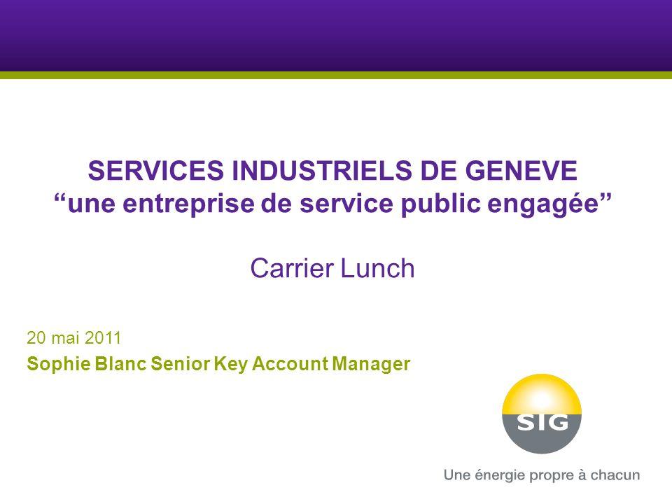 SERVICES INDUSTRIELS DE GENEVE une entreprise de service public engagée Carrier Lunch