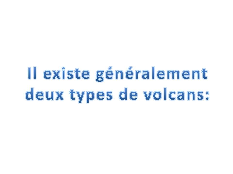 Il existe généralement deux types de volcans: