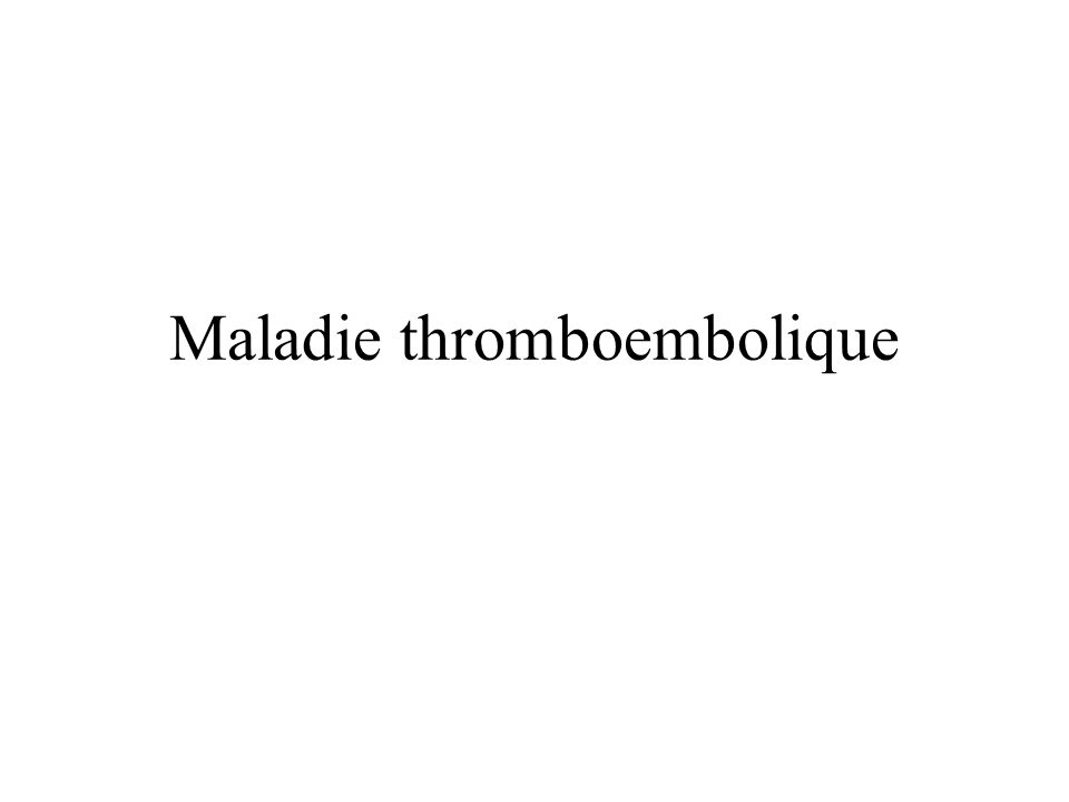 Maladie thromboembolique