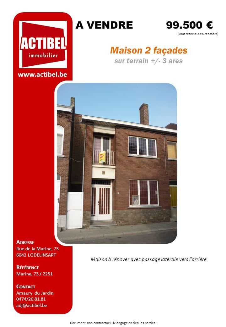 A VENDRE 99.500 € Maison 2 façades sur terrain +/- 3 ares