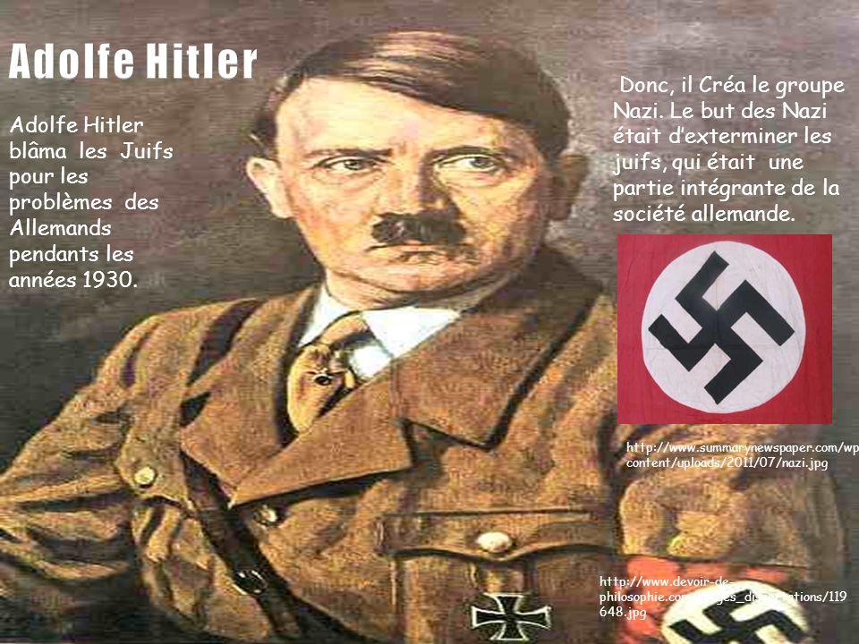 Adolfe Hitler Donc, il Créa le groupe Nazi. Le but des Nazi était d'exterminer les juifs, qui était une partie intégrante de la société allemande.