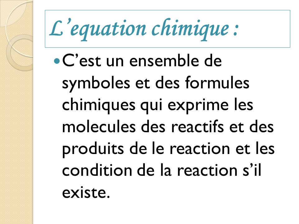 L'equation chimique :