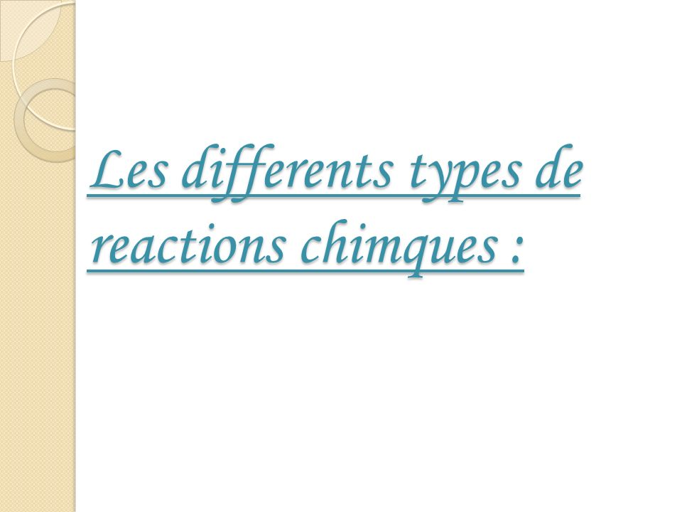 Les differents types de reactions chimques :