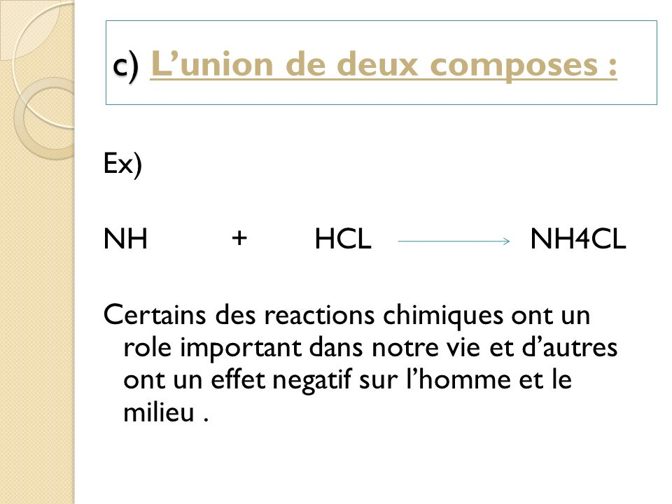 c) L'union de deux composes :