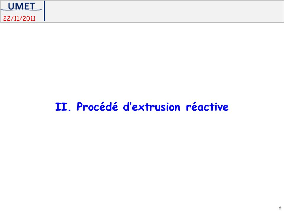 II. Procédé d'extrusion réactive