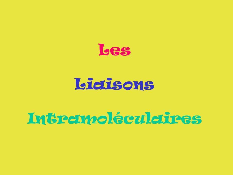 Les Liaisons Intramoléculaires