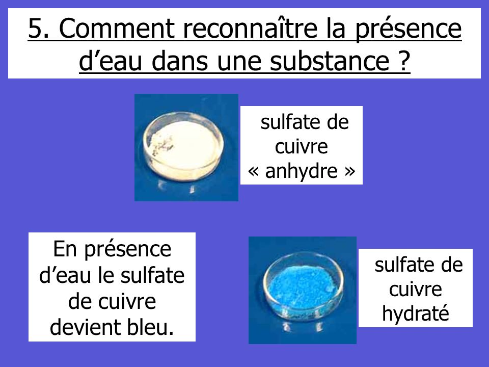 5. Comment reconnaître la présence d'eau dans une substance