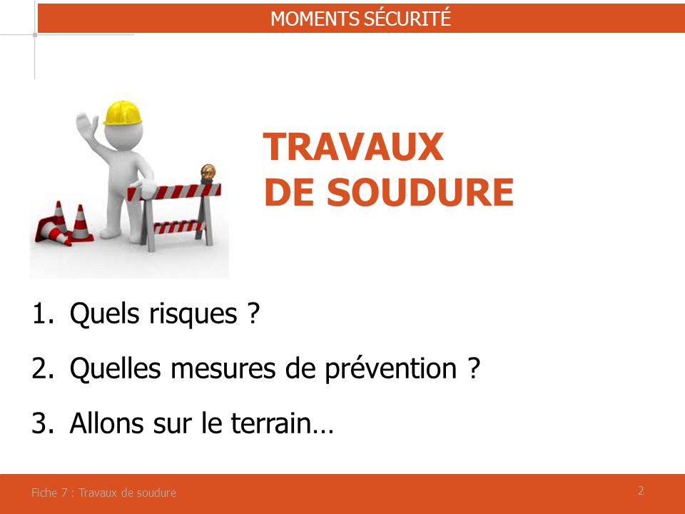 TRAVAUX DE SOUDURE Quels risques Quelles mesures de prévention