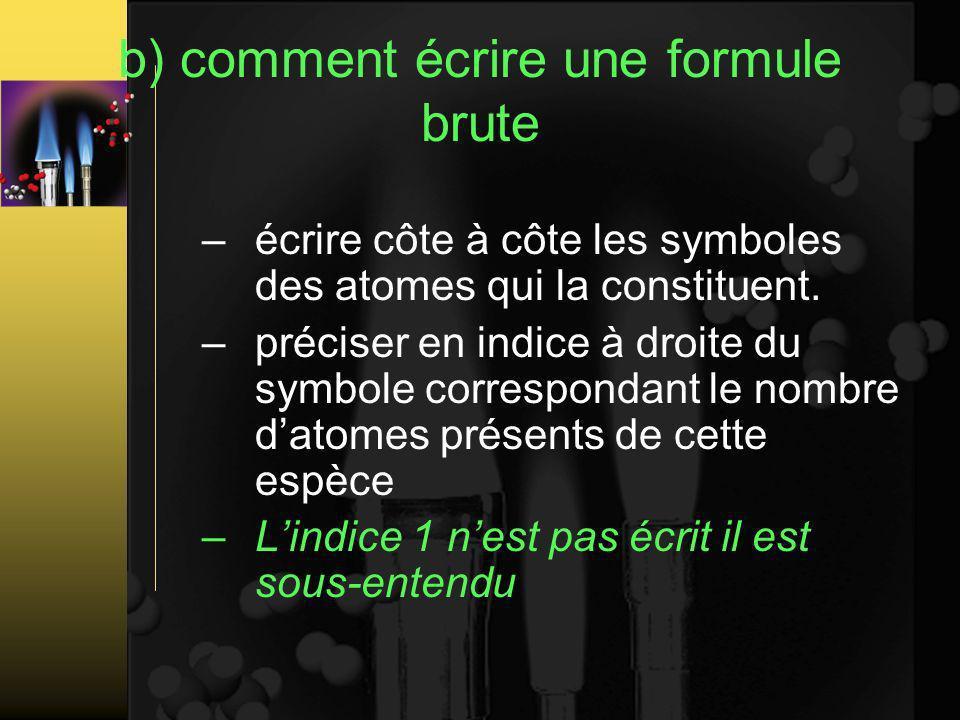 b) comment écrire une formule brute