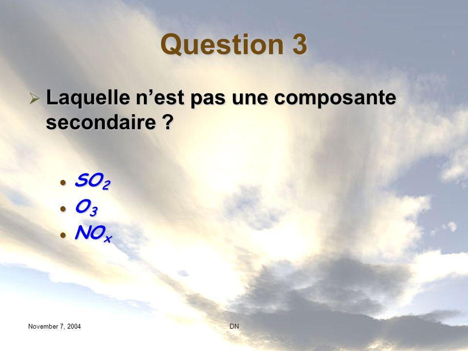Question 3 Laquelle n'est pas une composante secondaire SO2 O3 NOx